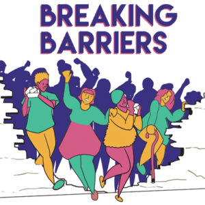 Image of four people breaking through a wall with a crowd behind them. The words 'Breaking Barriers' is above the characters in purple text.